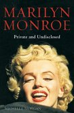 Marilyn Monroe: Private and Undisclosed (eBook, ePUB)