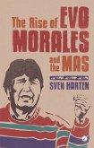 The Rise of Evo Morales and the MAS (eBook, ePUB)