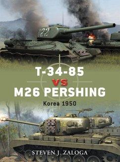 T-34-85 vs M26 Pershing (eBook, ePUB) - Zaloga, Steven J.
