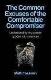 The Common Excuses of the Comfortable Compromiser (eBook, ePUB)