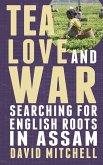 Tea, Love and War (eBook, ePUB)