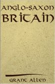Anglo-Saxon Britain (eBook, ePUB)