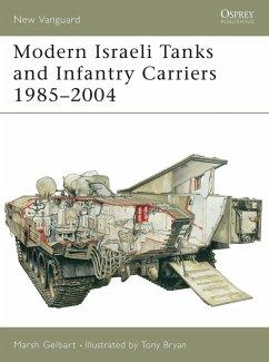 Modern Israeli Tanks and Infantry Carriers 1985-2004 (eBook, PDF) - Gelbart, Marsh