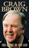 Craig Brown - The Game of My Life (eBook, ePUB)