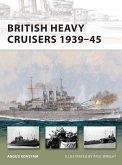 British Heavy Cruisers 1939-45 (eBook, ePUB)