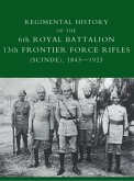 Regimental History of the 6th Royal Battalion 13th Frontier Force Rifles (Scinde), 1843-1923 (eBook, PDF)