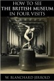 How to See the British Museum in Four Visits (eBook, ePUB)