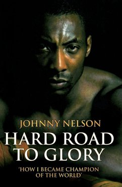Hard Road to Glory - How I Became Champion of the World (eBook, ePUB) - Nelson, Johnny