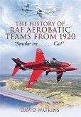 History of RAF Aerobatic Teams From 1920, The (eBook, PDF)