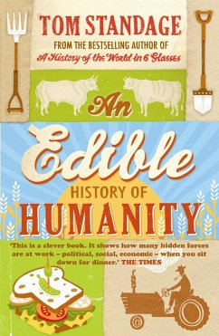 An Edible History of Humanity (eBook, ePUB) - Standage, Tom