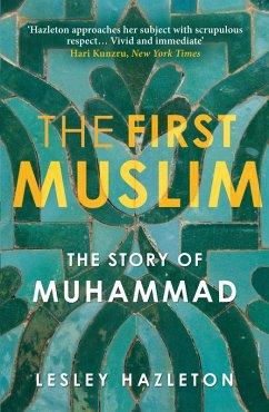 The First Muslim (eBook, ePUB) - Hazleton, Lesley