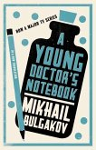 Young Doctor's Notebook (eBook, ePUB)