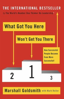 What Got You Here Won't Get You There (eBook, ePUB) - Goldsmith, Marshall