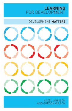 Learning for Development (eBook, ePUB) - Wilson, Doctor Gordon; Johnson, Hazel