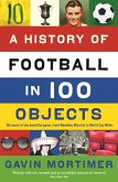 A History of Football in 100 Objects (eBook, ePUB)