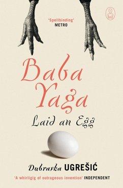 Baba Yaga Laid an Egg (eBook, ePUB) - Ugresic, Dubravka