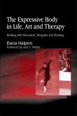 The Expressive Body in Life, Art, and Therapy (eBook, ePUB)