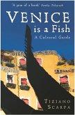 Venice is a Fish: A Cultural Guide (eBook, ePUB)