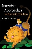 Narrative Approaches in Play with Children (eBook, ePUB)
