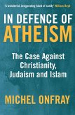 In Defence of Atheism (eBook, ePUB)