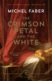 The Crimson Petal And The White (eBook, ePUB)