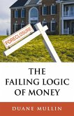 The Failing Logic of Money (eBook, ePUB)