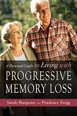 A Personal Guide to Living with Progressive Memory Loss (eBook, ePUB)