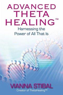Advanced ThetaHealing (eBook, ePUB) - Stibal, Vianna