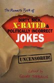 The Mammoth Book of Dirty, Sick, X-Rated and Politically Incorrect Jokes (eBook, ePUB)