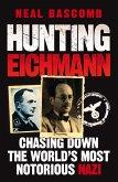 Hunting Eichmann (eBook, ePUB)