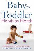 Baby to Toddler Month by Month (eBook, ePUB)