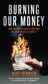 Burning Our Money (eBook, ePUB)