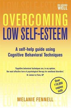 Overcoming Low Self-Esteem, 1st Edition (eBook, ePUB) - Fennell, Melanie