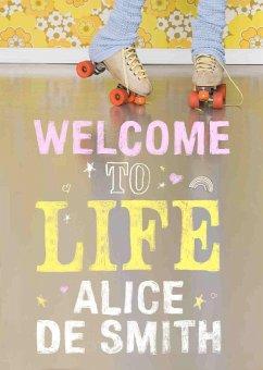 Welcome to Life (eBook, ePUB) - Smith, Alice De
