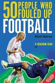 50 People Who Fouled Up Football (eBook, ePUB)