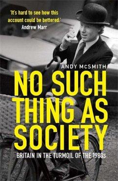 No Such Thing as Society (eBook, ePUB) - McSmith, Andy