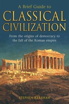 A Brief Guide to Classical Civilization (eBook, ePUB) - Kershaw, Stephen P.