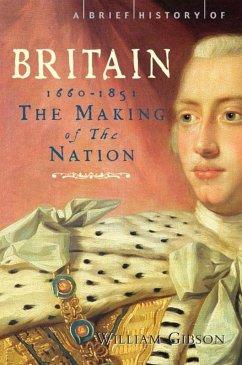 A Brief History of Britain 1660 - 1851 (eBook, ePUB) - Gibson, William