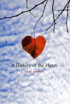 A History of the Heart (eBook, ePUB) - Høystad, Ole Martin
