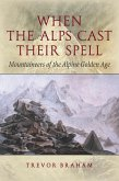 When the Alps Cast Their Spell (eBook, ePUB)