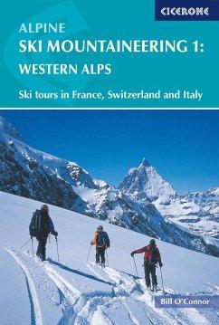 Alpine Ski Mountaineering Vol 1 - Western Alps (eBook, ePUB) - O'Connor, Bill