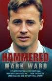 Hammered - I Played Football for West Ham, Man City and Everton... Then the Police Came Calling and My Life Fell Apart (eBook, ePUB)