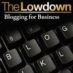 Lowdown: Blogging for Business (eBook, ePUB)