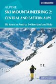Alpine Ski Mountaineering Vol 2 - Central and Eastern Alps (eBook, ePUB)