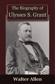 Biography of Ulysses S Grant (eBook, ePUB)