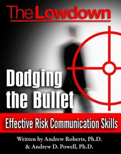 Lowdown: Dodging the Bullet - Effective Risk Communication Skills (eBook, ePUB) - Roberts, Dr Andrew
