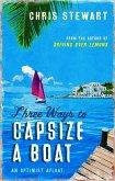 Three Ways to Capsize a Boat (eBook, ePUB)