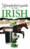 The Xenophobe's Guide to the Irish (eBook, ePUB)