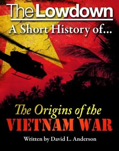Lowdown: a Short History of the Origins of the Vietnam War (eBook, ePUB) - Anderson, David