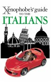 The Xenophobe's Guide to the Italians (eBook, ePUB)